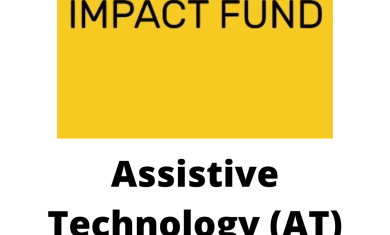 Assistive Technology (AT) Impact Fund