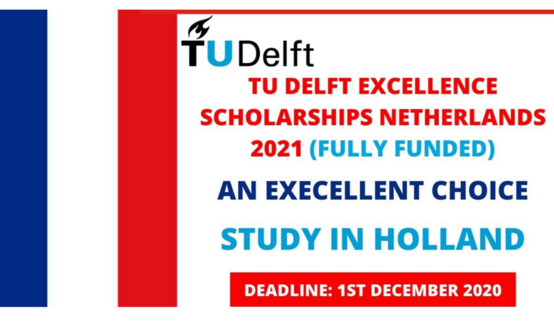 TU Delft Excellence Scholarship 2021 in the Netherlands