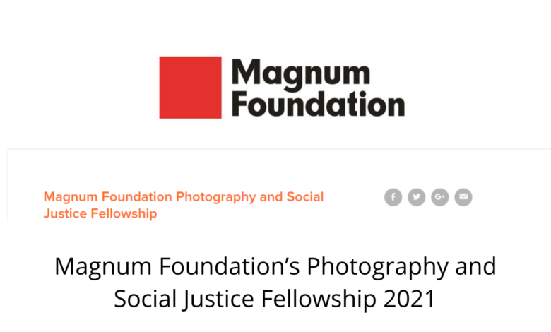 Magnum Foundation's Photography and Social Justice Fellowship 2021
