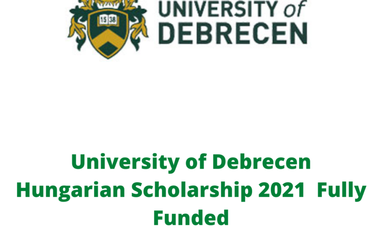 University of Debrecen Hungarian Scholarship 2021 Fully Funded
