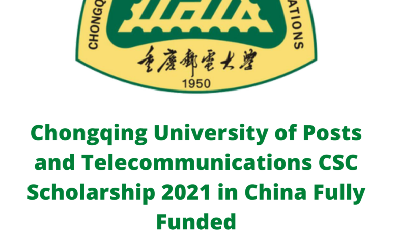 Chongqing University of Posts and Telecommunications CSC Scholarship 2021 in China