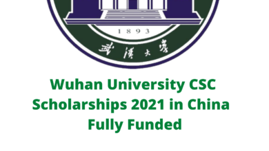 Photo of Wuhan University CSC Scholarships 2021 in China – Fully Funded