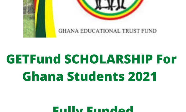GETFund SCHOLARSHIP For Ghana Students 2021