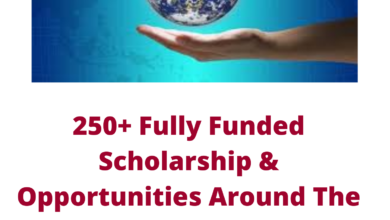 Photo of 250+ Fully Funded Scholarship & Opportunities Around The Globe